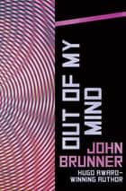 Out of My Mind ebook by John Brunner