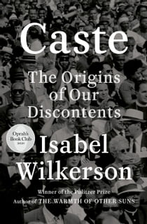 Caste (Oprah's Book Club) - The Origins of Our Discontents ebook by Isabel Wilkerson