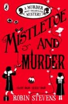 Mistletoe and Murder ebook by
