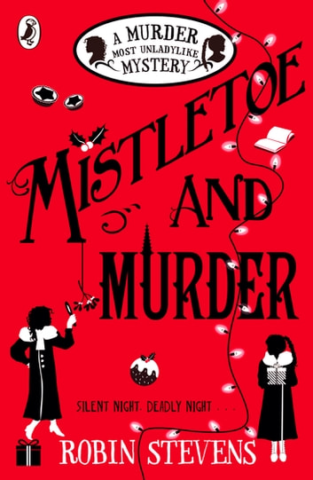 Mistletoe and Murder ebook by Robin Stevens