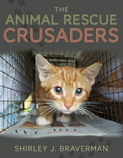 The Animal Rescue Crusaders ebook by Shirley J. Braverman