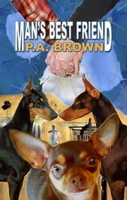 Man's Best Friend ebook by P.A. Brown