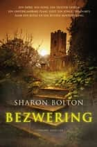 Bezwering ebook by Sharon Bolton, Anda Witsenburg