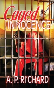 Caged Innocence ebook by A.P. Ri'Chard