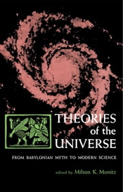 Theories of the Universe ebook by Milton K. Munitz