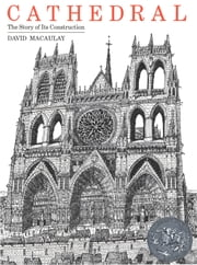 Cathedral - The Story of Its Construction ebook by David Macaulay