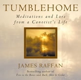 Tumblehome - Meditations and Lore from a Canoeist's Life ebook by James Raffan