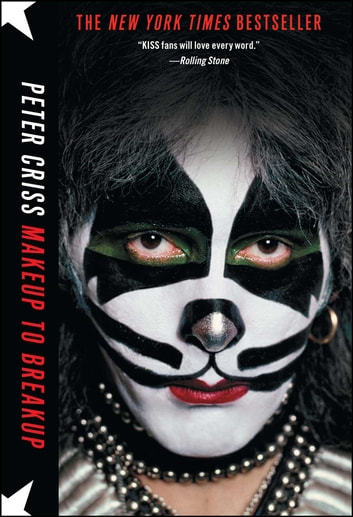 Makeup to Breakup - My Life In and Out of Kiss ebook by Peter Criss