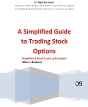 A Simplified Guide to Trading Stock Options ebook by Marco Anthony