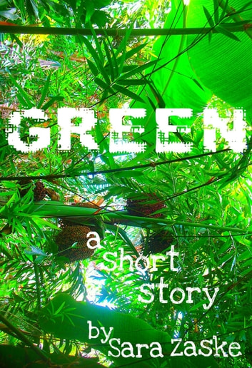 Green, a short story ebook by Sara Zaske