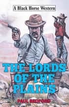Lords of the Plains eBook by Paul Bedford