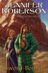 Sword-Bound - A Novel of Tiger and Del ebook by Jennifer Roberson