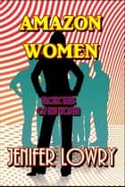 Amazon Women ebook by Jennifer Lowry