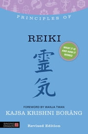 Principles of Reiki - What it is, how it works, and what it can do for you ebook by Kajsa Krishni Boräng