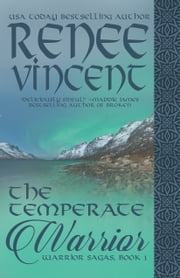 The Temperate Warrior (Warrior Sagas, Book 1) ebook by Renee Vincent