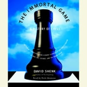 The Immortal Game - A History of Chess audiobook by David Shenk