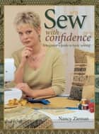 Sew with Confidence - A Beginner's Guide to Basic Sewing ebook by Nancy Zieman