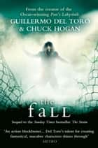 The Fall eBook by Guillermo del Toro, Chuck Hogan