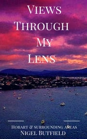 Views Through My Lens ebook by Nigel Butfield, Sarah Jane Butfield