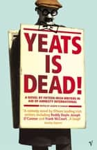 Yeats Is Dead ebook by Joseph O'Connor