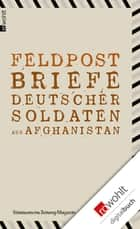 Feldpost - Briefe deutscher Soldaten aus Afghanistan ebook by Marc Baumann, Martin Langeder, Mauritius Much,...