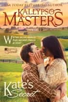 Kate's Secret ebook by Kallypso Masters