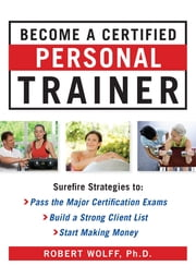 Become a Certified Personal Trainer (H/C) ebook by Robert Wolff