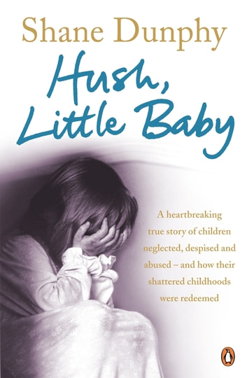 Hush, Little Baby ebook by Shane Dunphy
