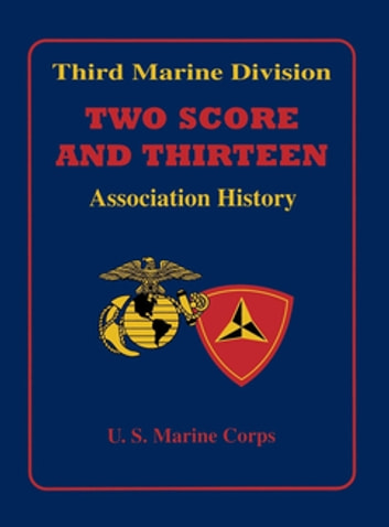 Third Marine Division - Two Score and Thirteen Association History, 1949-2002 ebook by Turner Publishing