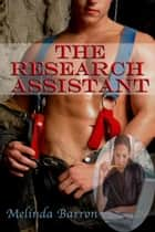 The Research Assistant ebook by Melinda Barron