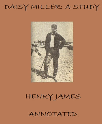 Daisy Miller: A Study (Annotated) ebook by Henry James