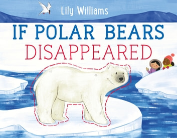 If Polar Bears Disappeared ebook by Lily Williams