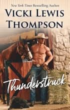 Thunderstruck ebook by Vicki Lewis Thompson