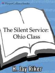 The Silent Service: Ohio Class ebook by H. Jay Riker