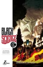 Black Science 3 - Orizzonte di Fuga ebook by Rick Remender, Matteo Scalera, Leonardo Favia