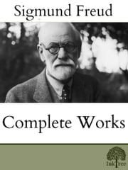 The Complete Sigmund Freud ebook by Sigmund Freud
