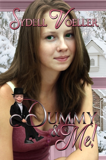 Dummy and Me ebook by Sydell I. Voeller