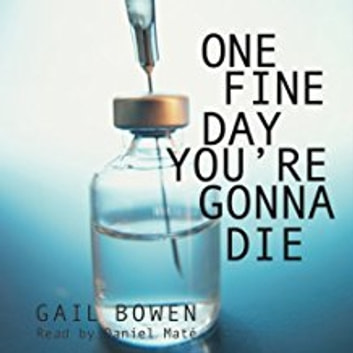 One Fine Day You're Gonna Die - Book #2 of the Charlie D. Series audiobook by Gail Bowen