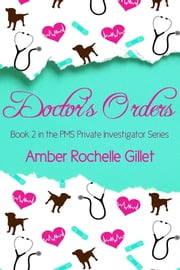 Doctor's Orders ebook by Amber Rochelle Gillet