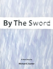 By The Sword ebook by Michael Gunter