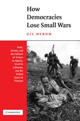 How Democracies Lose Small Wars ebook by Merom, Gil