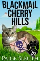 Blackmail in Cherry Hills - A Small-Town Cat Cozy Mystery ebook by Paige Sleuth