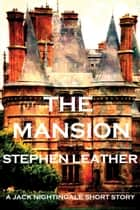The Mansion (A Jack Nightingale Short Story) ebook by Stephen Leather