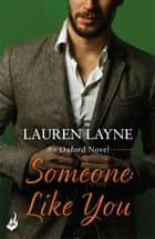 Someone Like You: Oxford 3 ebook by Lauren Layne