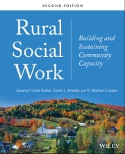 Rural Social Work - Building and Sustaining Community Capacity ebook by T. Laine Scales,Calvin L. Streeter,H. Stephen Cooper