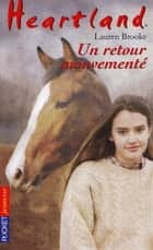 Heartland tome 16 - Un retour mouvementé ebook by Bertrand FERRIER, Lauren BROOKE