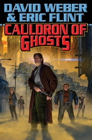 Cauldron of Ghosts ebook by David Weber,Eric Flint