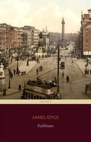 Dubliners (Centaur Classics) ebook by James Joyce