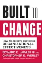 Built to Change ebook by Edward E. Lawler III,Christopher G. Worley,Jerry Porras