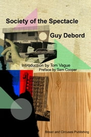 Society Of The Spectacle ebook by Guy Debord,Tom Vague,Sam Cooper